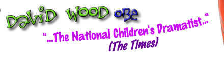 "David Wood OBE - ""...the National Children's Dramatist..."" - Irving Wardle - The Times - Playwright, Children's Author, Actor,"