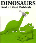 Dinosaurs and all that Rubbish